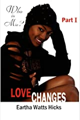 Who Is Mia? (The First 18 Chapters of LOVE CHANGES Book 1) Kindle Edition