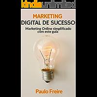 Marketing Digital de Sucesso: Marketing Online simplificado com este guia