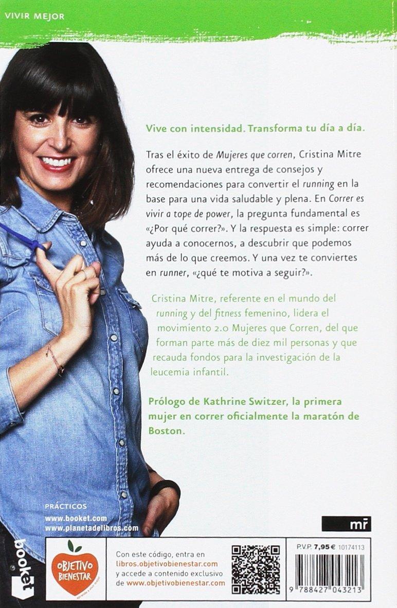 Correr es vivir a tope de power: lecciones vitales a golpe de zapatilla: Cristina Mitre: 9788427043213: Amazon.com: Books
