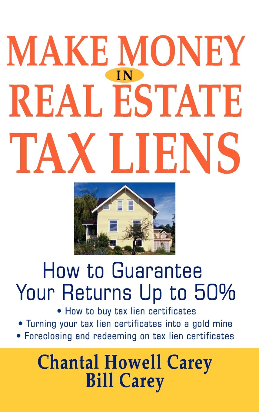 Make Money In Real Estate Tax Liens How To Guarantee Your Return
