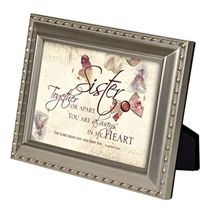 Sister Always In My Heart Champagne Silver 5 X 7 Inch Framed Art With Easel Back