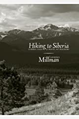 Hiking to Siberia: Curious Tales of Travel and Travelers Paperback