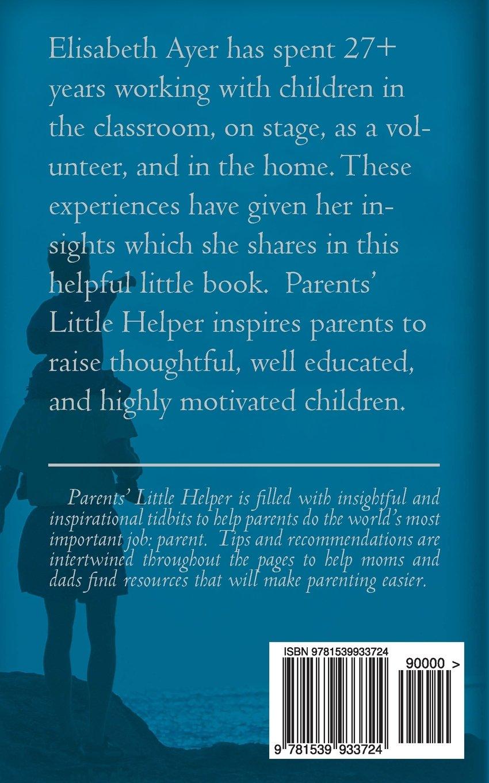 Parents\' Little Helper: Helping Parents Raise Thoughtful, Well ...