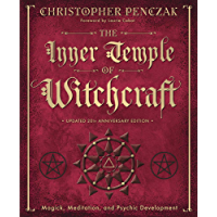 The Inner Temple of Witchcraft: Magick, Meditation and Psychic Development (Penczak Temple Book 1)