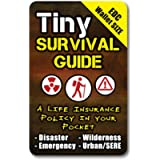"""Tiny Survival Guide: A Life Insurance Policy in Your Pocket - The Ultimate """"Survive Anything"""" Everyday Carry: Emergency…"""