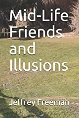 Mid-Life Friends and Illusions Paperback