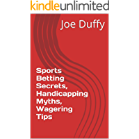 Sports Betting Secrets, Handicapping Myths, Wagering Tips