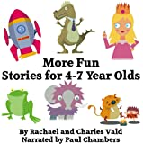 More Fun Stories for 4-7 Year Olds