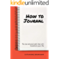How to Journal: The 10 minute habit that will transform your life
