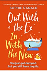 Out with the Ex, In with the New: An utterly perfect feel good romantic comedy Kindle Edition