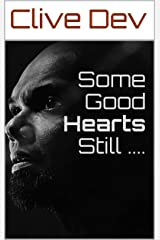 Some Good Hearts Still ....: (Short Story) Kindle Edition