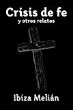 Crisis de fe y otros relatos (Spanish Edition)