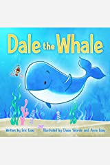 Dale the Whale Kindle Edition