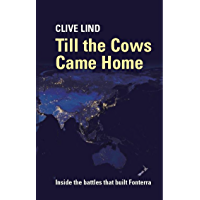 Till the Cows Came Home: Inside the battles that built Fonterra