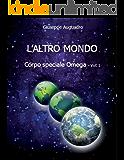 L'ALTRO MONDO (Corpo Speciale Omega Vol. 1)