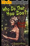 Who Do That Hoo Doo?