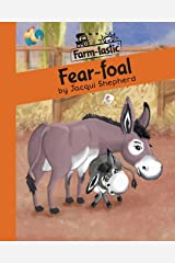 Fear-foal: Fun with words, valuable lessons (Farm-tastic) Paperback