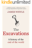 The Excavations: A History of the End of the World.