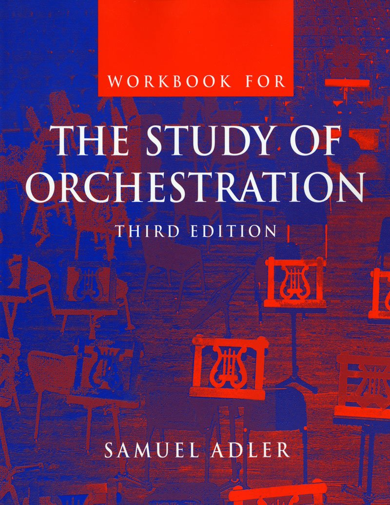 Workbook For The Study Of Orchestration Third Edition Adler Samuel 9780393977004 Amazon Com Books