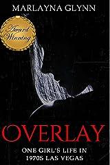 Overlay: One Girl's Life in 1970s Las Vegas (Marlayna Glynn Memoirs) (Volume 1) Paperback