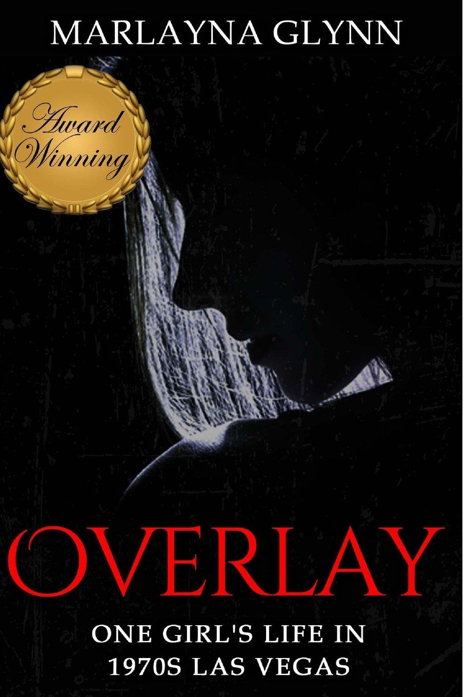 Overlay: One Girl's Life in 1970s Las Vegas (Marlayna Glynn Memoirs) (Volume 1) PDF
