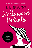 Hollywood Parents: An opposites attract second-chance romance (Hollywood Gossip Book 2)