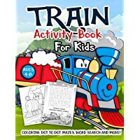 Train Activity Book for Kids Ages 4-8: A Fun Kid Workbook Game For Learning, Tracks Coloring, Dot to Dot, Mazes, Word…
