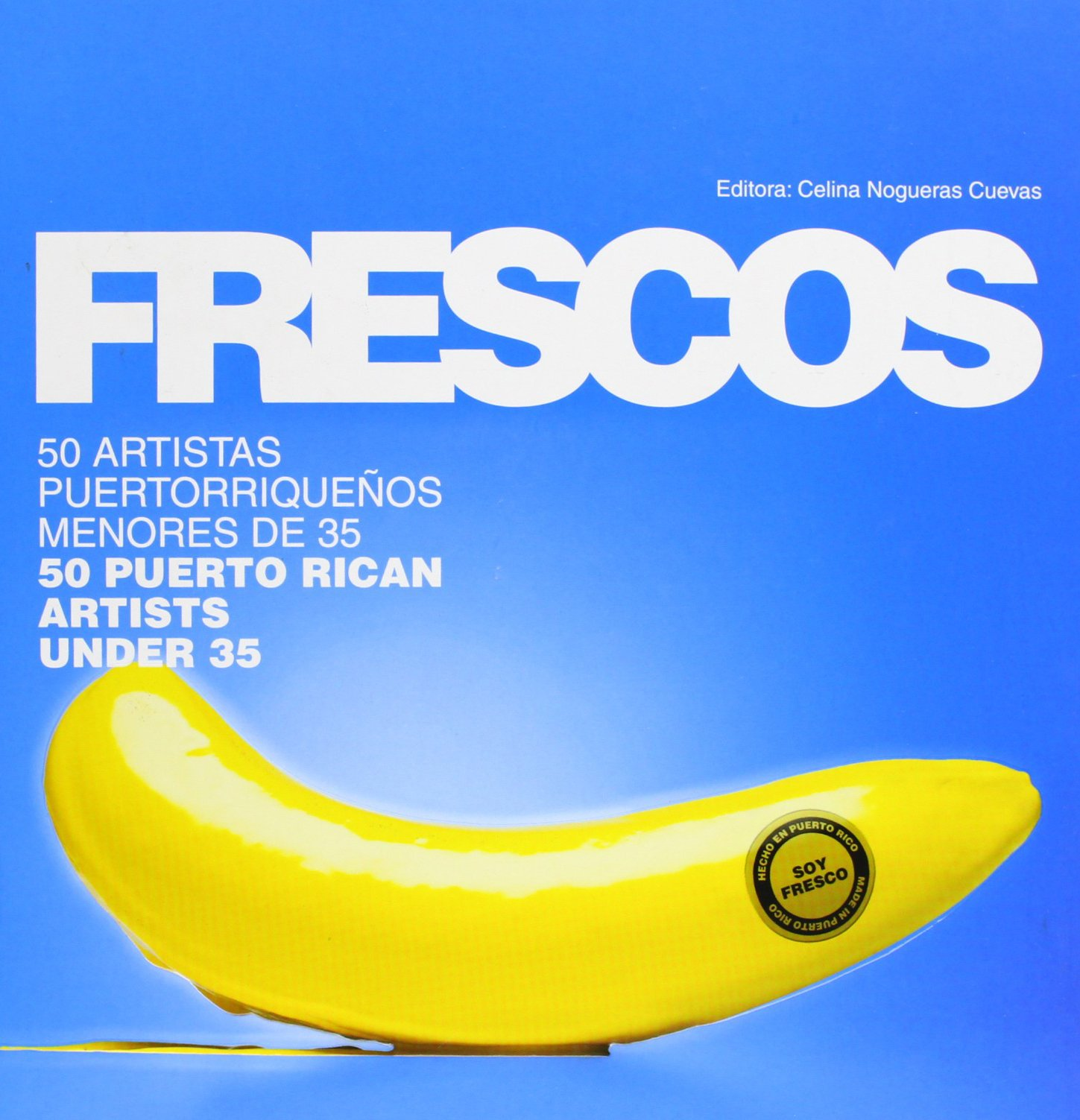 Frescos: 50 Puerto Rican Artists under 35 (English and Spanish Edition) PDF