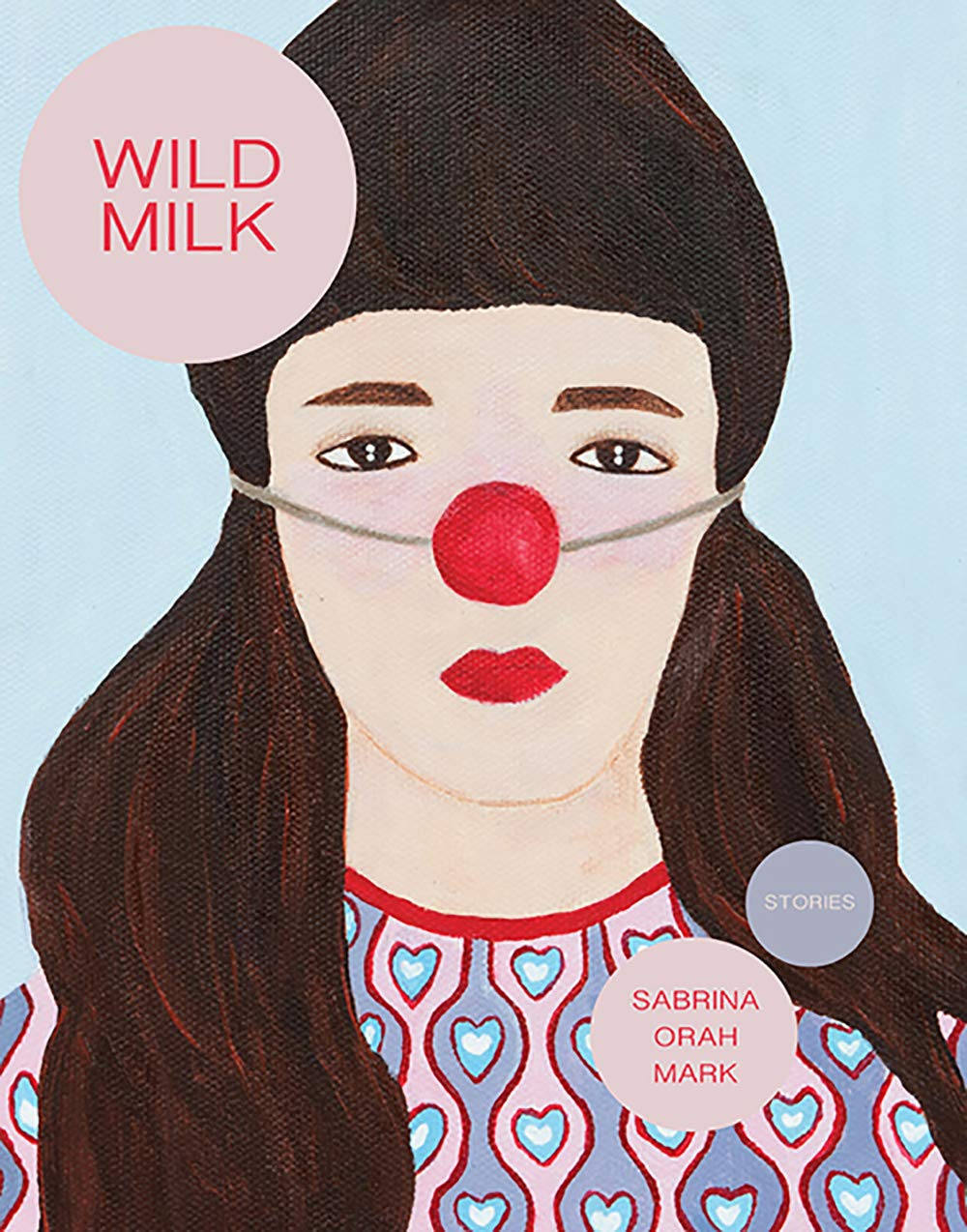 Image result for Wild Milk, by Sabrina Orah Mark