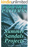 Crochet Patterns: Summer Sandals Projects: (Crochet Stitches, Crochet Projects)
