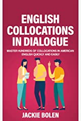 English Collocations in Dialogue: Master Hundreds of Collocations in American English Quickly and Easily (Tips for English Learners Book 12) Kindle Edition