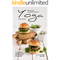 Health-Conscious Yoga Recipes: A Complete Cookbook of Empowering Dish Ideas (English Edition)