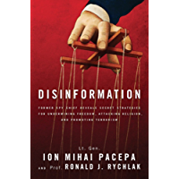 Disinformation: Former Spy Chief Reveals Secret Strategies for Undermining Freedom, Attacking Religion, and Promoting Terrorism (English Edition)