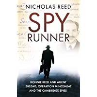 Spy Runner: Ronnie Reed and Agent Zigzag, Operation Mincemeat and the Cambridge Spies