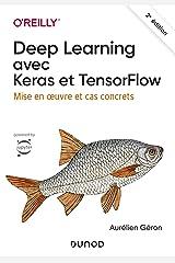 Deep Learning avec Keras et TensorFlow - 2e éd. - Mise en oeuvre et cas concrets: Mise en oeuvre et cas concrets (Hors Collection) (French Edition) Paperback