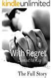 With Regret: The Full Story