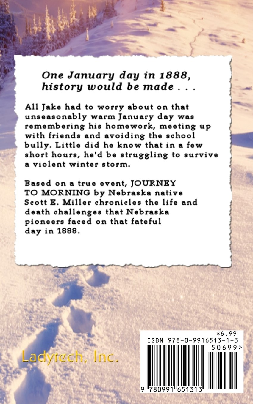 Journey To Morning: A Story Of The 1888 Nebraska Blizzard: Scott E Miller,  Jerusha Lorenz: 9780991651313: Amazon: Books