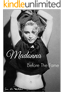 Amazon madonna biography of the worlds greatest pop singer madonna before the fame second edition fandeluxe Epub