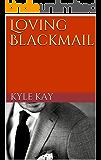 Loving Blackmail