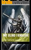 My Blind Familiar: The Sword Saint