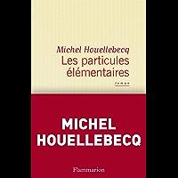 Les particules élémentaires (Fiction Française) (French Edition)