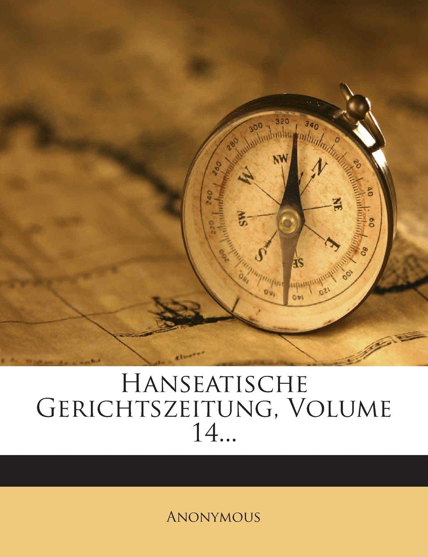Hanseatische Gerichtszeitung, Volume 14... (German Edition) pdf