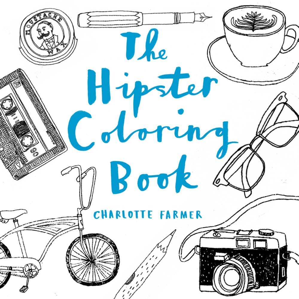 The Hipster Coloring Book Charlotte Farmer 9781454917441 Amazon