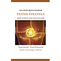 Tennis Strategy- Quick-Fix Book: How to Beat Any Style Player