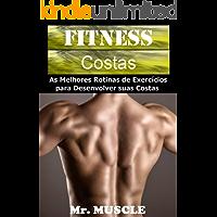 Fitness Costas: As Melhores Rotinas de Exercícios para Desenvolver suas Costas
