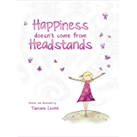 Happiness Doesn't Come from Headstands