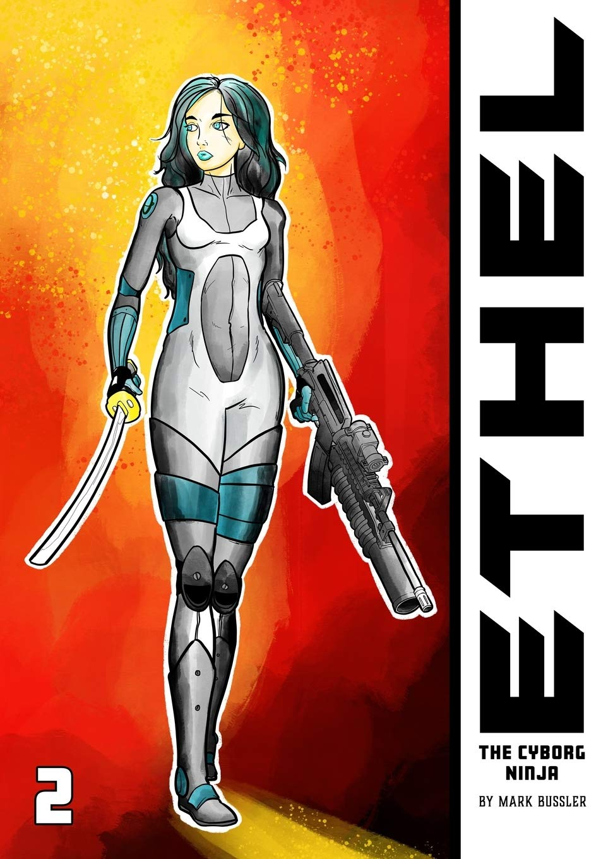 Ethel the Cyborg Ninja #2: Mark Bussler: 9781688934641 ...