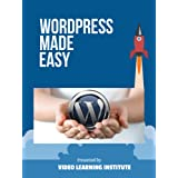 Wordpress Made Easy - Learn Wordpress Quickly With Our Online Video Training For 2017 (online course) [Online...