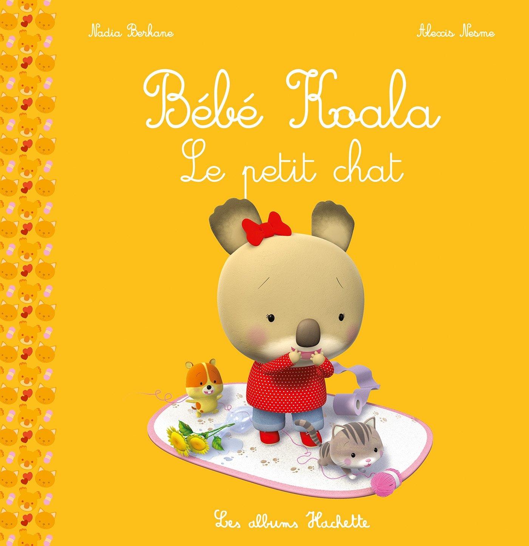 Bébé Koala - Le petit chat: Amazon.es: Nadia Berkane, Alexis ...