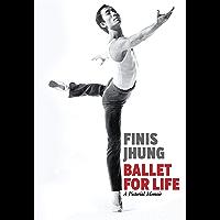 Ballet for Life: A Pictorial Memoir book cover